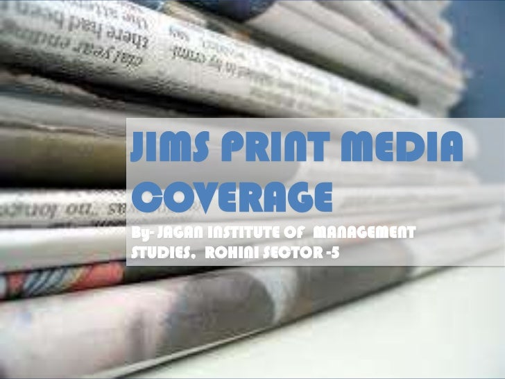JIMS PRINT MEDIACOVERAGEBy- JAGAN INSTITUTE OF MANAGEMENTSTUDIES, ROHINI SECTOR -5