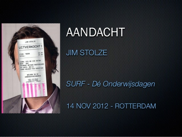 AANDACHTJIM STOLZESURF - Dé Onderwijsdagen14 NOV 2012 - ROTTERDAM