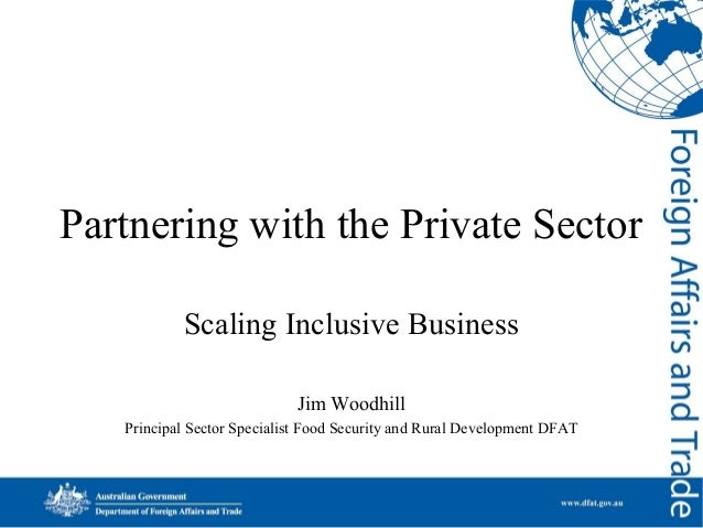 Partnering with the Private Sector Scaling Inclusive Business Jim Woodhill Principal Sector Specialist Food Security and R...