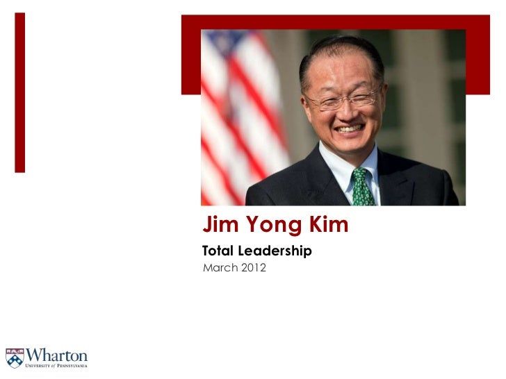 Jim Yong KimTotal LeadershipMarch 2012
