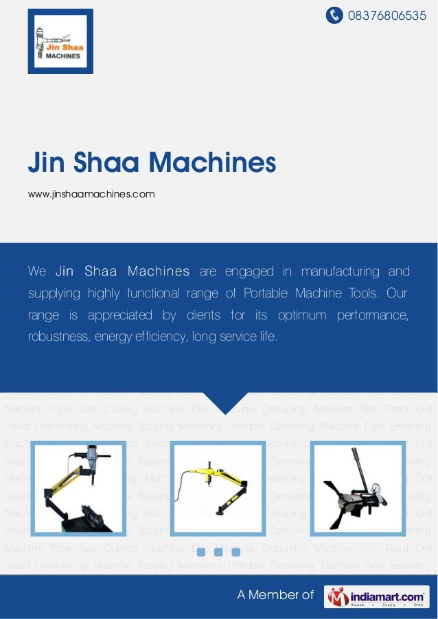 08376806535A Member ofJin Shaa Machineswww.jinshaamachines.comChamfering Machine Tapping Machines Portable Centering Machi...