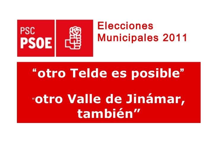 """"""" otro Telde es posible """" """" o tro Valle de Jinámar, también"""" Elecciones  Municipales 2011"""