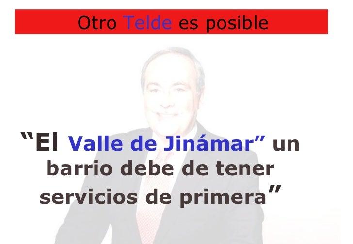 """Otro  Telde  es posible """" El  Valle de Jinámar""""  un barrio debe de tener servicios de primera """""""