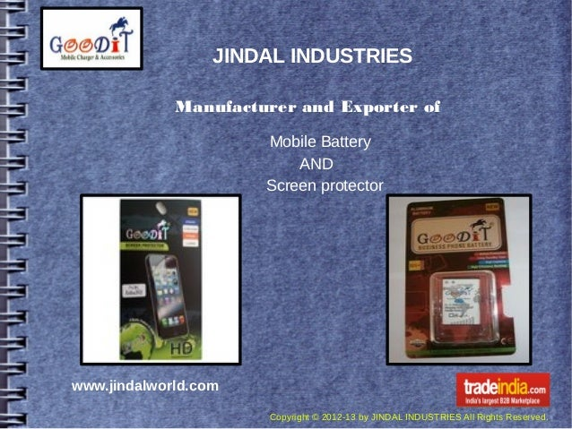 JINDAL INDUSTRIES             Manufacturer and Exporter of                      Mobile Battery                          AN...