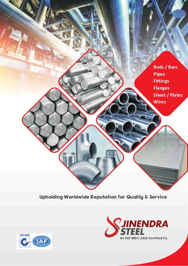Upholding Worldwide Reputation for Quality & Service Rods / Bars Pipes Fittings Flanges Sheet / Plates Wires An ISO 9001: ...