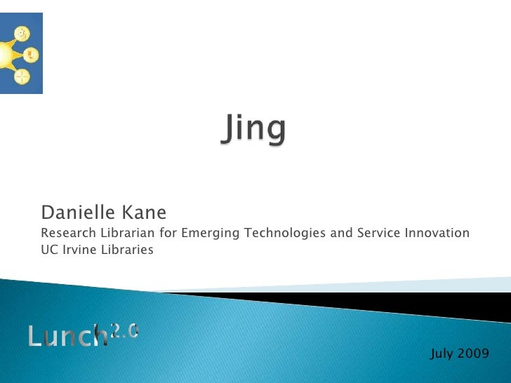 Jing<br />Danielle Kane<br />Research Librarian for Emerging Technologies and Service Innovation<br />UC Irvine Libraries<...