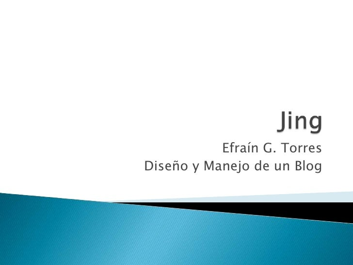Efraín G. TorresDiseño y Manejo de un Blog