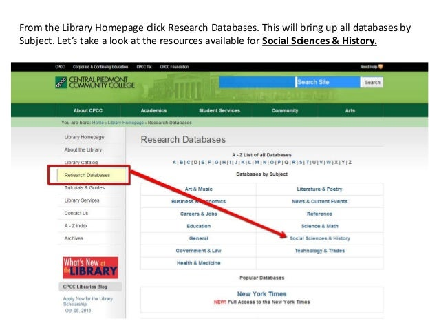 From the Library Homepage click Research Databases. This will bring up all databases by Subject. Let's take a look at the ...