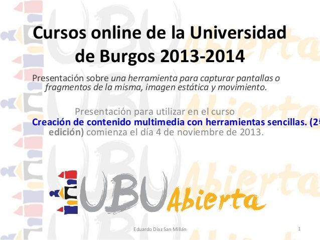 Cursos online de la Universidad de Burgos 2013-2014 Presentación sobre una herramienta para capturar pantallas o fragmento...