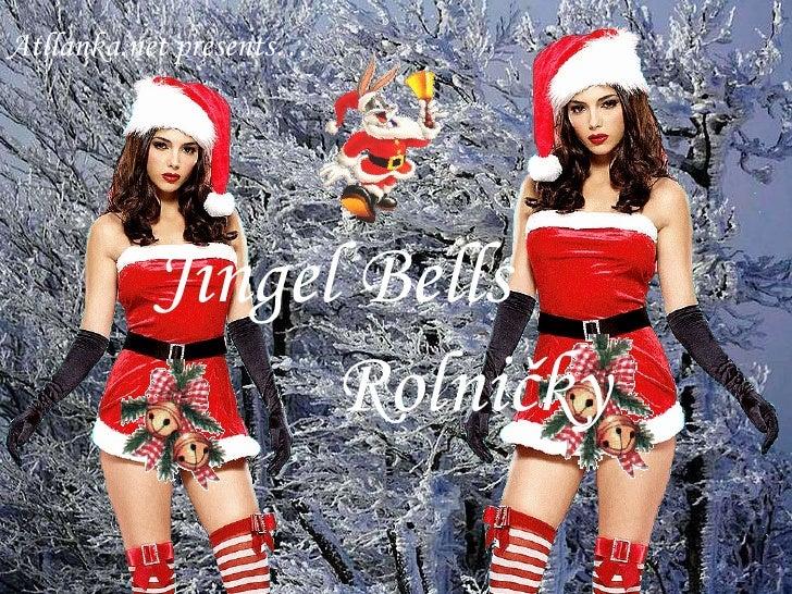 Jingel Bells Rolničky Atllanka.net presents…