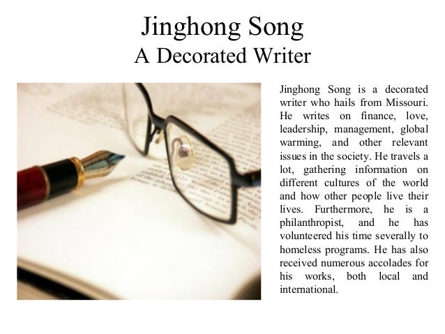 Jinghong Song A Decorated Writer Jinghong Song is a decorated writer who hails from Missouri. He writes on finance, love, ...