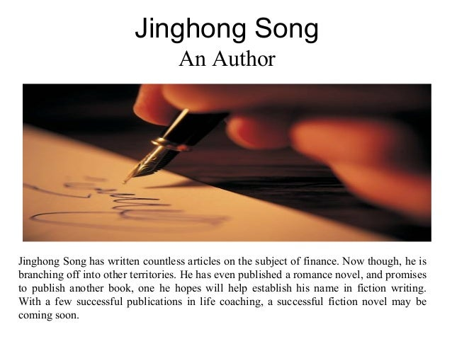 Jinghong Song An Author Jinghong Song has written countless articles on the subject of finance. Now though, he is branchin...