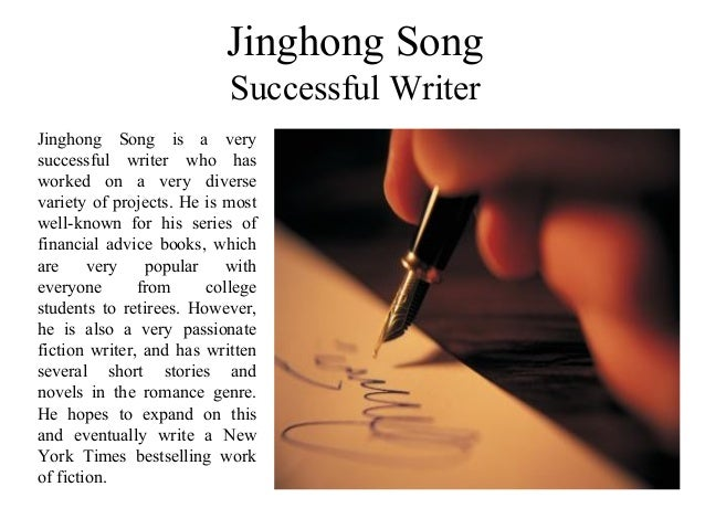 Jinghong Song Successful Writer Jinghong Song is a very successful writer who has worked on a very diverse variety of proj...