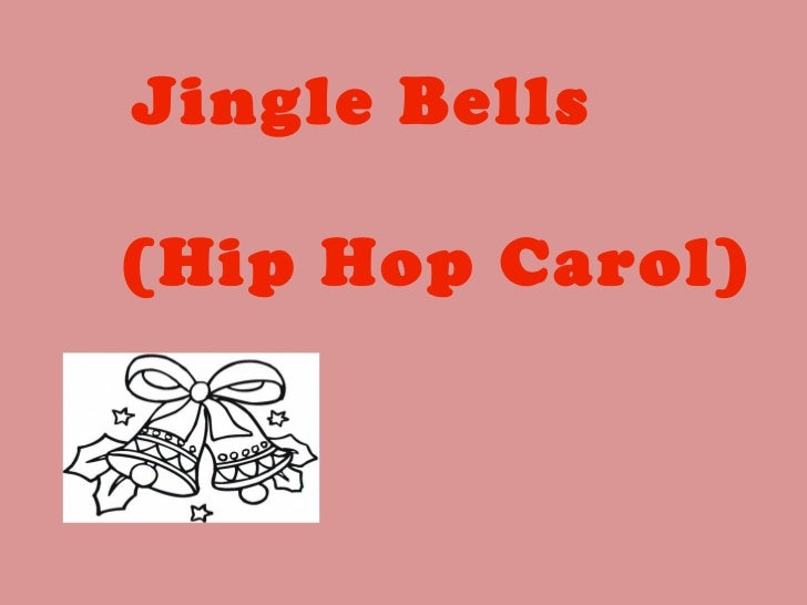 Jingle Bells  (Hip Hop Carol)