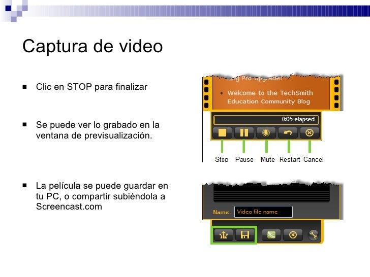 Captura de video <ul><li>Clic en STOP para finalizar  </li></ul><ul><li>Se puede ver lo grabado en la ventana de previsual...