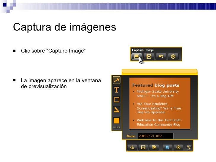 "Captura de imágenes <ul><li>Clic sobre ""Capture Image"" </li></ul><ul><li>La imagen aparece en la ventana de previsualizaci..."