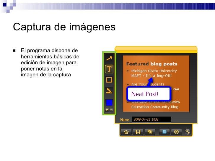 Captura de imágenes <ul><li>El programa dispone de herramientas básicas de edición de imagen para poner notas en la imagen...