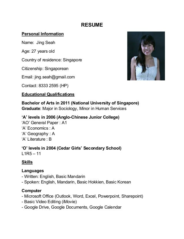 RESUME Personal Information Name: Jing Seah Age: 27 years old Country of residence: Singapore Citizenship: Singaporean Ema...