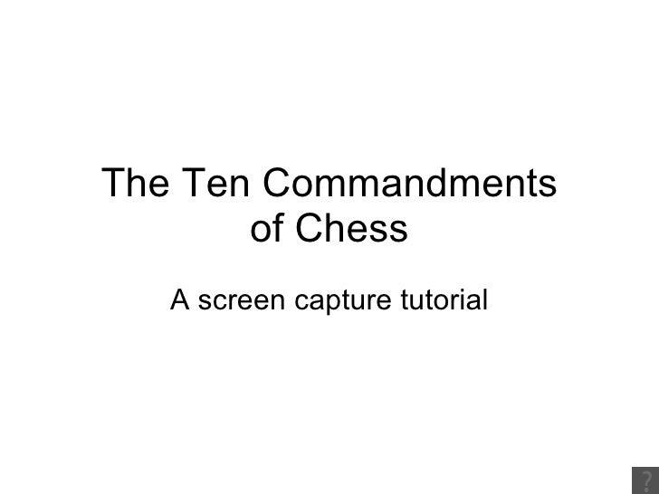 The Ten Commandments of Chess A screen capture tutorial