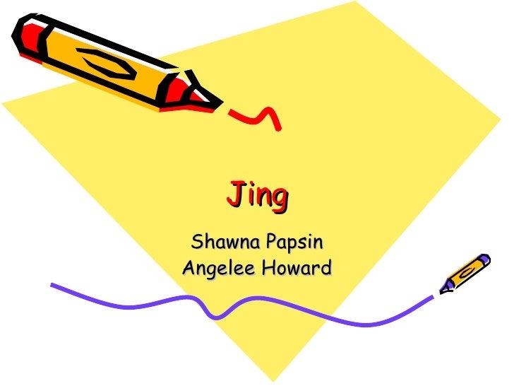 Jing Shawna Papsin Angelee Howard