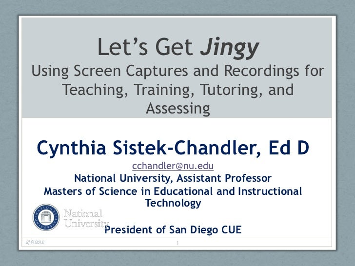 Let's Get Jingy  Using Screen Captures and Recordings for      Teaching, Training, Tutoring, and                  Assessin...