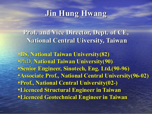 Jin Hung HwangJin Hung Hwang Prof. and Vice Director, Dept. of CE,Prof. and Vice Director, Dept. of CE, National Central U...