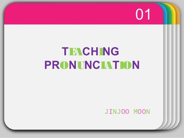 WINTERTemplate 01 TEACHING PRONUNCIATION JINJOO MOON