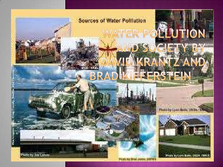 WATER POLLUTION AND SOCIETY By David Krantz and Brad Kifferstein  <br />