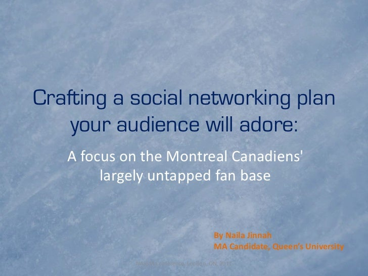 Crafting a social networking plan    your audience will adore:   A focus on the Montreal Canadiens        largely untapped...