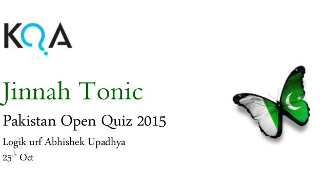 Jinnah Tonic Pakistan Open Quiz 2015 Logik urf Abhishek Upadhya 25th Oct
