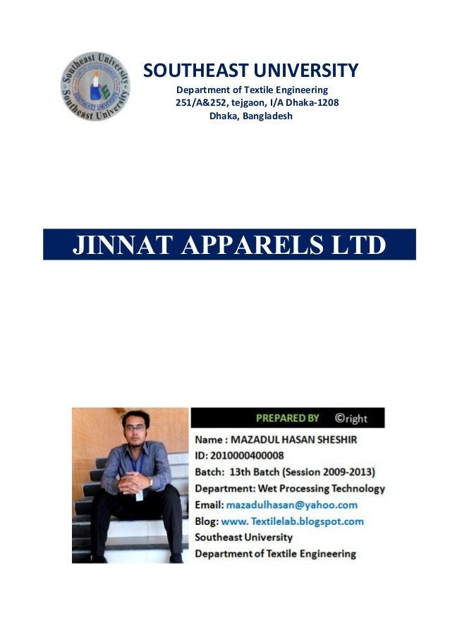 SOUTHEAST UNIVERSITY Department of Textile Engineering 251/A&252, tejgaon, I/A Dhaka-1208 Dhaka, Bangladesh JINNAT APPAREL...