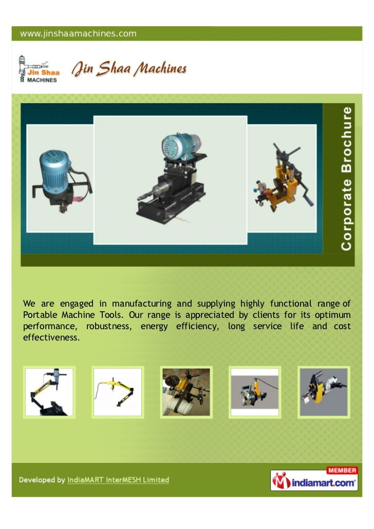 We are engaged in manufacturing and supplying highly functional range ofPortable Machine Tools. Our range is appreciated b...