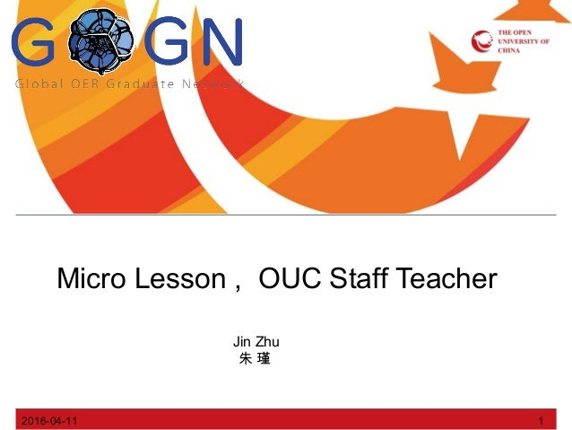 2016-04-11 1 Micro Lesson , OUC Staff Teacher Jin Zhu 朱 瑾