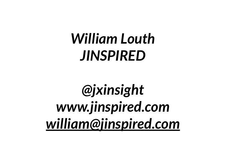 William Louth    JINSPIRED      @jxinsight www.jinspired.comwilliam@jinspired.com