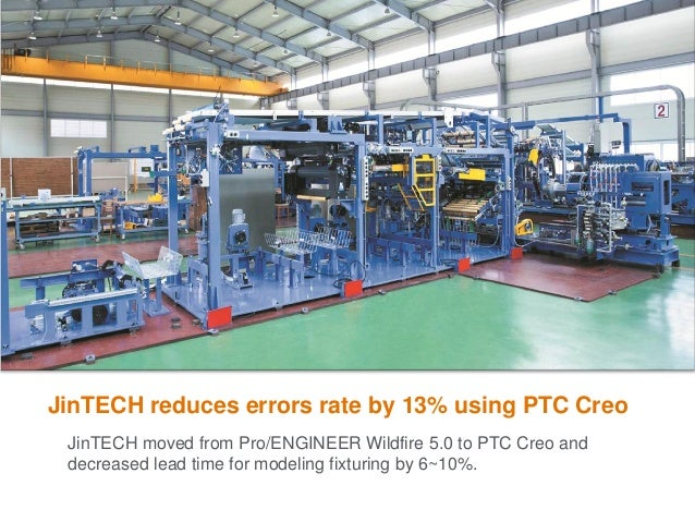 JinTECH reduces errors rate by 13% using PTC Creo JinTECH moved from Pro/ENGINEER Wildfire 5.0 to PTC Creo and decreased l...