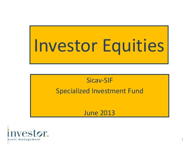 Investor Equities Sicav-SIF Specialized Investment Fund June 2013 1