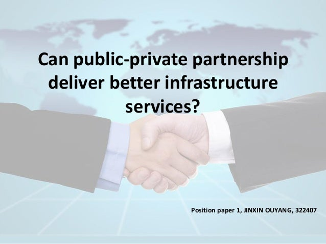 Can public-private partnership deliver better infrastructure services? Position paper 1, JINXIN OUYANG, 322407
