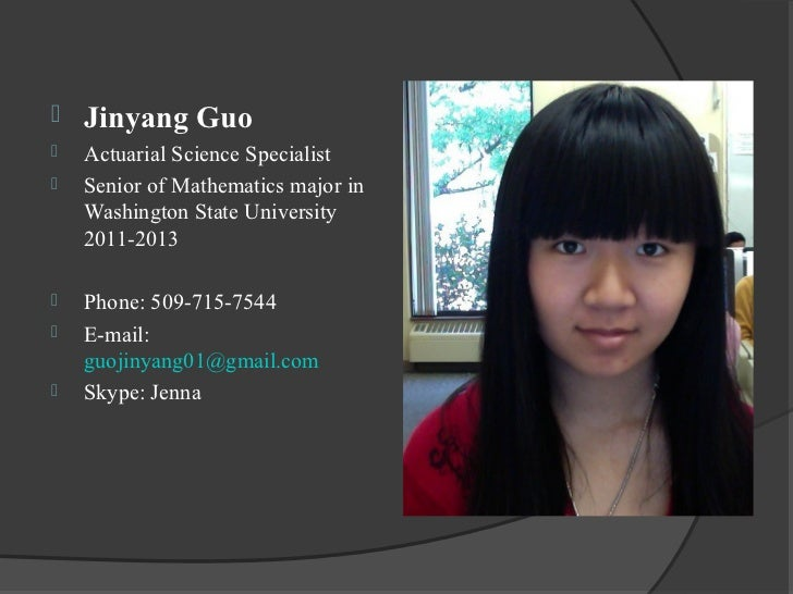    Jinyang Guo   Actuarial Science Specialist   Senior of Mathematics major in    Washington State University    2011-2...