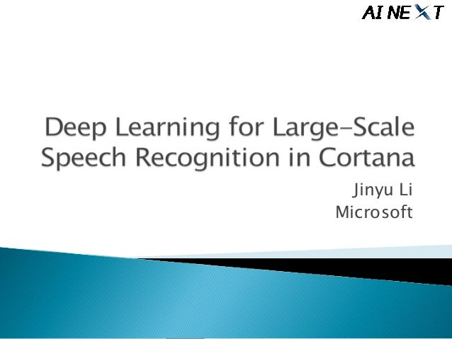Deep Learning for Speech Recognition in Cortana at AI NEXT Conference