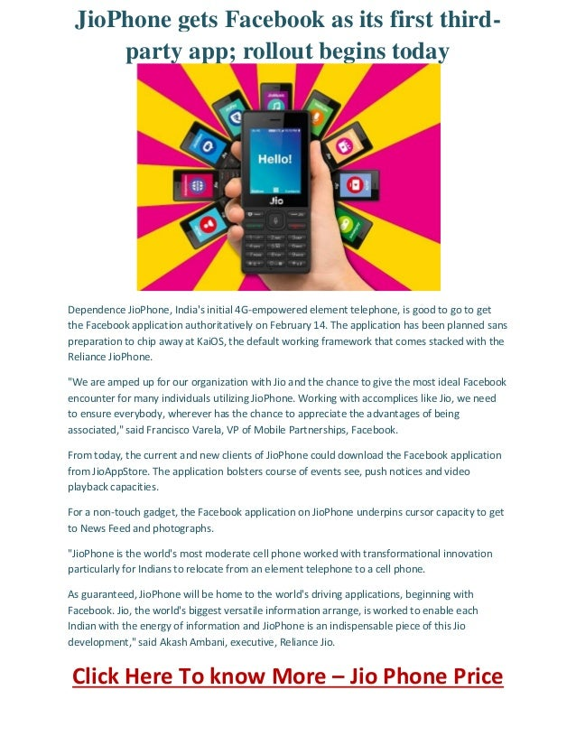 JioPhone gets Facebook as its first third- party app; rollout begins today Dependence JioPhone, India's initial 4G-empower...