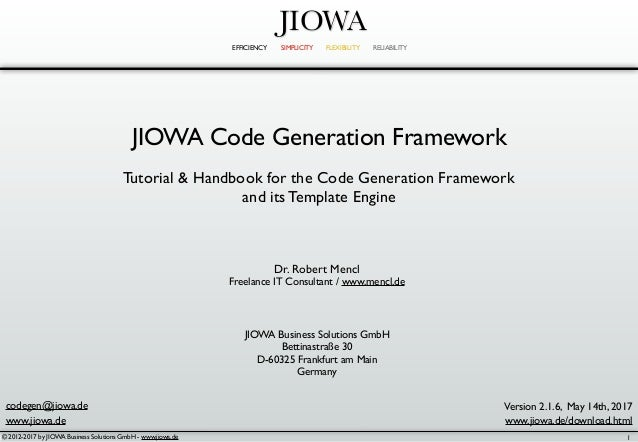JIOWA EFFICIENCY SIMPLICITY FLEXIBILITY RELIABILITY J© 2012-2017 by JIOWA Business Solutions GmbH - www.jiowa.de JIOWA Cod...