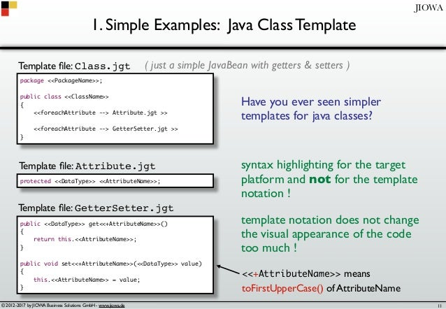 © 2012-2017 by JIOWA Business Solutions GmbH - www.jiowa.de JIOWA 1. Simple Examples: Java Class Template package <<Packag...