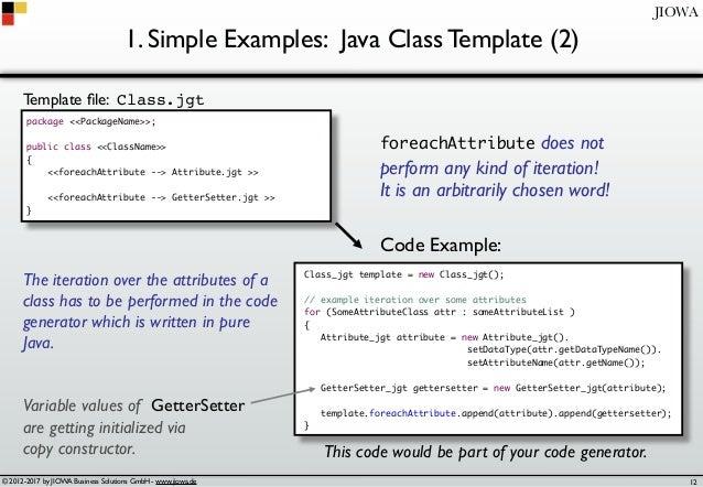© 2012-2017 by JIOWA Business Solutions GmbH - www.jiowa.de JIOWA 1. Simple Examples: Java Class Template (2) package <<Pa...
