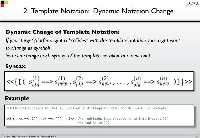 © 2012-2017 by JIOWA Business Solutions GmbH - www.jiowa.de JIOWA 2. Template Notation: Dynamic Notation Change Dynamic Ch...