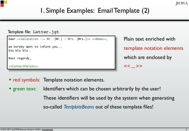 © 2012-2017 by JIOWA Business Solutions GmbH - www.jiowa.de JIOWA 1. Simple Examples: Email Template (2) Dear <<Salutation...