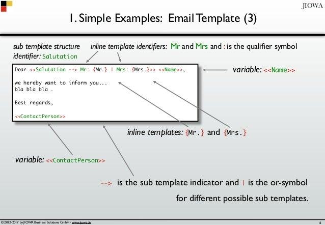 © 2012-2017 by JIOWA Business Solutions GmbH - www.jiowa.de JIOWA 1. Simple Examples: Email Template (3) Dear <<Salutation...