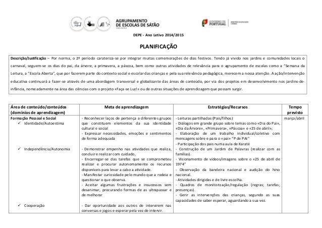 DEPE - Ano Letivo 2014/2015 PLANIFICAÇÃO Descrição/Justificação – Por norma, o 2º período carateriza-se por integrar muita...