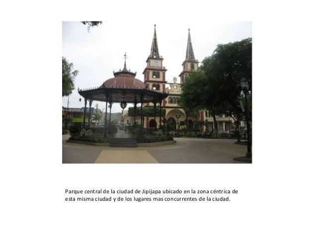 Parque central de la ciudad de Jipijapa ubicado en la zona céntrica de esta misma ciudad y de los lugares mas concurrentes...