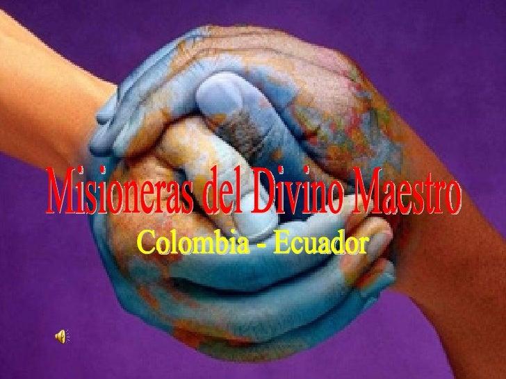 Misioneras del Divino Maestro Colombia - Ecuador