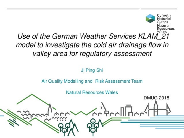 Use of the German Weather Services KLAM_21 model to investigate the cold air drainage flow in valley area for regulatory a...